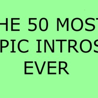 The 50 Most Epic Intros Ever