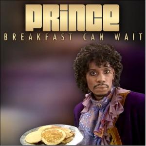 PrinceBreakfastCanWait