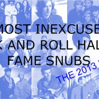 The Most Inexcusable Rock And Roll Hall Of Fame Snubs: The 2013 Update