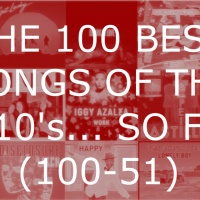 The 100 Best Songs Of The 2010s... So Far (100-51)