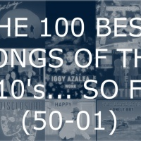 The 100 Best Songs Of The 2010s... So Far (50-01)