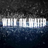 87. Walk On Water