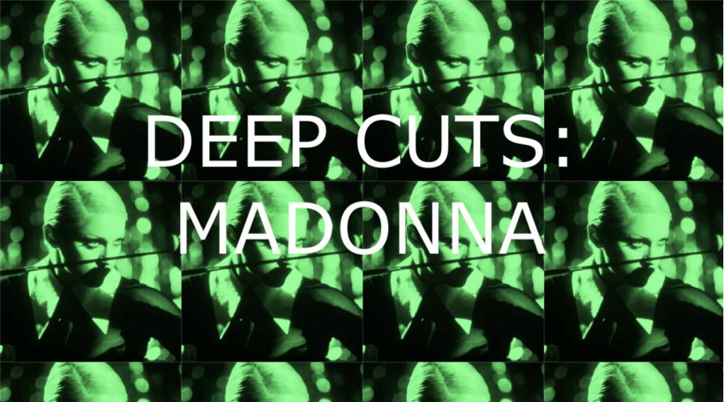 Playlist: Deep Cuts: Madonna – HIDDEN UNDER HEADPHONES